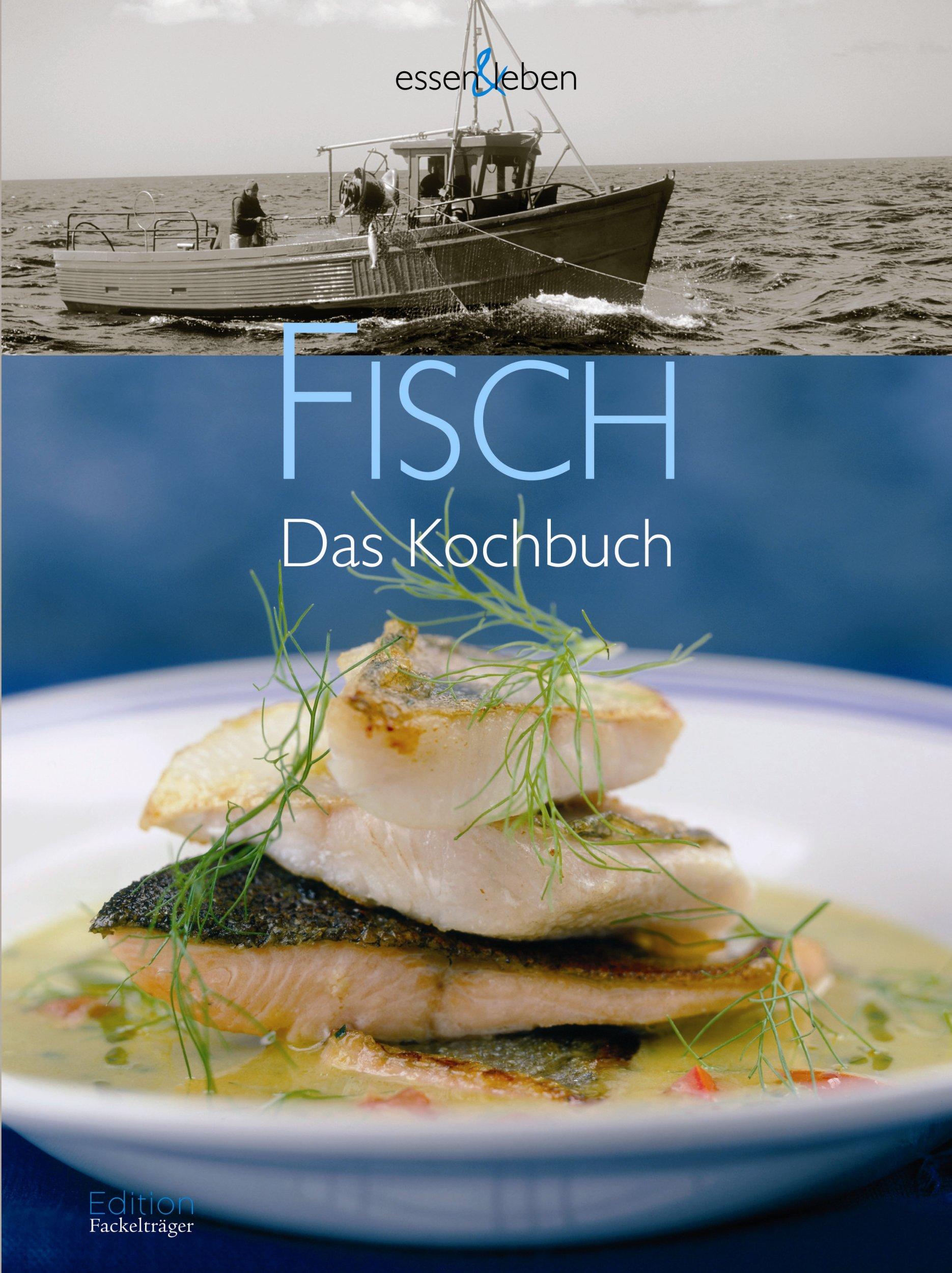 Fisch: Das Kochbuch - mit Weintipps. essen & leben