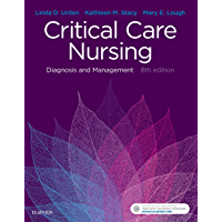 Critical Care Nursing - E-Book: Diagnosis and Management (Critical Care Nursing Diagnosis)