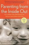 Parenting From The Inside Out: How A Deeper Self-Understanding Can Helpyou Raise Children Who Thrive