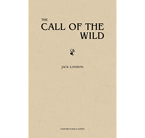The Call Of The Wild Kindle Edition By London Jack Literature Fiction Kindle Ebooks Amazon Com