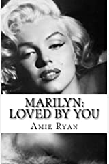 Marilyn: Loved By You Kindle Edition