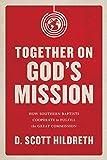 Together on God's Mission: How Southern Baptists