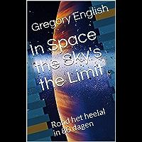 In Space the Sky's the Limit: Rond het heelal in 80 dagen