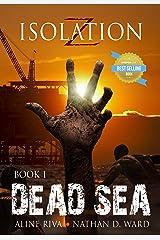 Dead Sea (Isolation Z Book 1) Kindle Edition