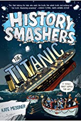 History Smashers: The Titanic Kindle Edition