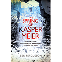 The Spring of Kasper Meier: 'Beguiling, unsettling, and wonderfully atmospheric' (Sarah Waters) (English Edition)