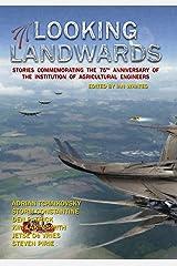 Looking Landwards Kindle Edition