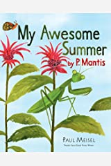 My Awesome Summer by P. Mantis (A Nature Diary)