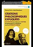 Citations philosophiques expliquées: 100 citations pour découvrir l'histoire de la philosophie et se familiariser avec les différents thèmes