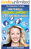 How to Build a Facebook Community and Sell More Online Courses: The Edupreneur's Guide