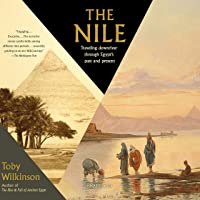 The Nile: Travelling Downriver Through Egypt's Past and Present: The Vintage Departures Series