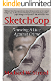 SketchCop: Drawing A Line Against Crime (English Edition)