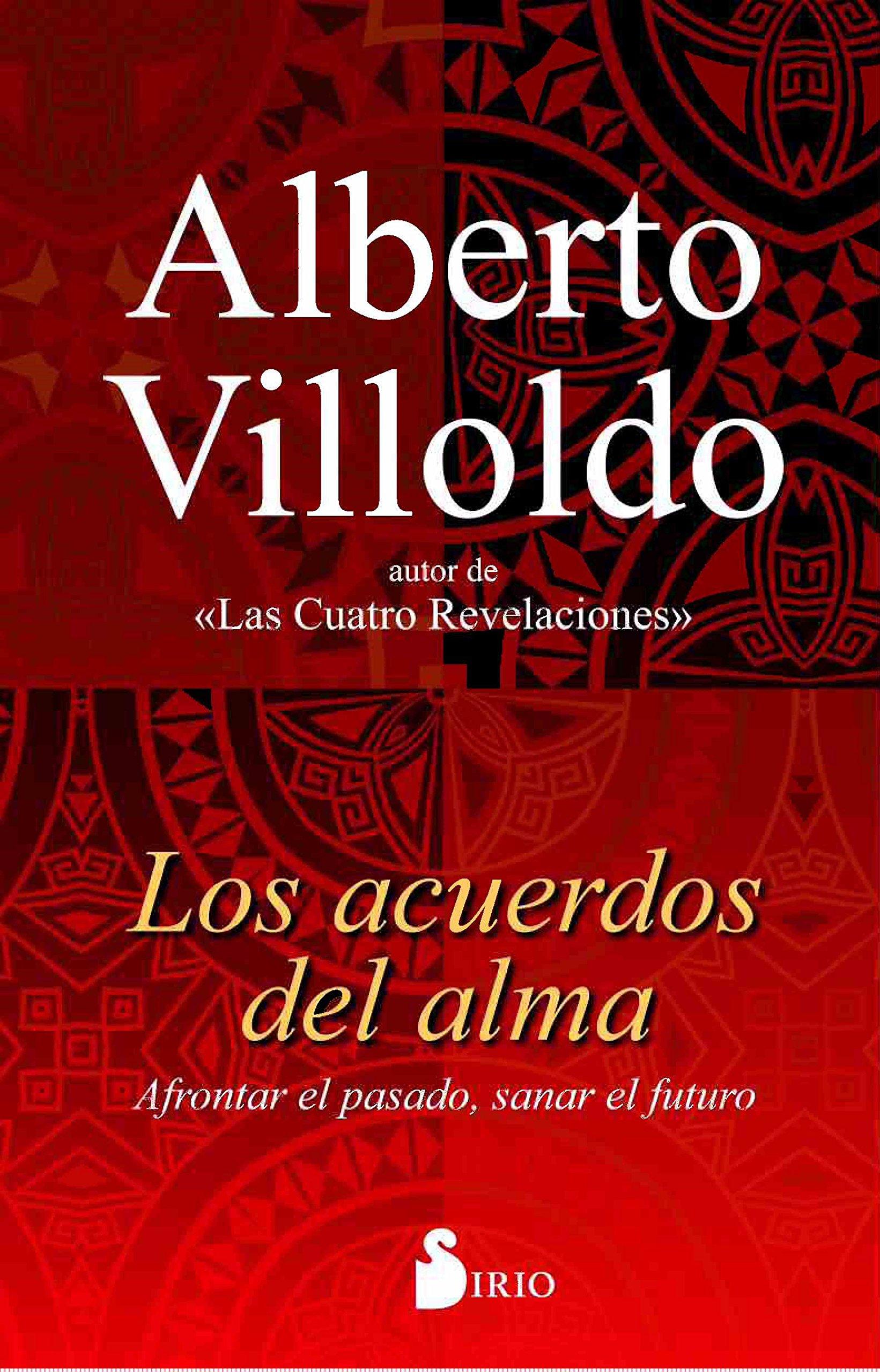 LOS ACUERDOS DEL ALMA: Amazon.es: ALBERTO VILLOLDO (ARGENTINO), ANTONIO LUIS GOMEZ MOLERO: Libros