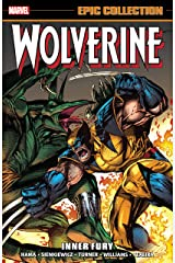 Wolverine Epic Collection: Inner Fury (Wolverine (1988-2003)) (English Edition) eBook Kindle