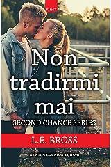 Non tradirmi mai (Second Chance Series Vol. 1) (Italian Edition)