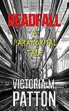 Deadfall: A Paranormal Tale