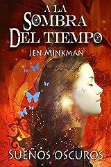 A la sombra del tiempo, libro 1: Sueños oscuros (Spanish Edition) Kindle Edition
