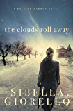 The Clouds Roll Away (A Raleigh Harmon Novel Book 2)