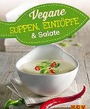 Vegane Suppen, Eintöpfe und Salate: Vegan kochen (Vegane Rezepte)
