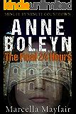 Anne Boleyn: The Final 24 hours