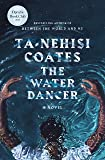 The Water Dancer (Oprah's Book Club): A Novel