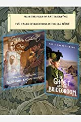 From the Files of Nat Tremayne: Two Tales of Hauntings in the Old West
