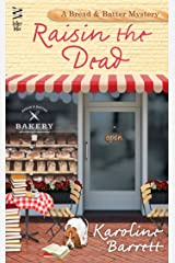 Raisin the Dead (A Bread and Batter Mystery Book 2) Kindle Edition