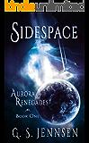 Sidespace: Aurora Renegades Book One (Aurora Rhapsody 4)