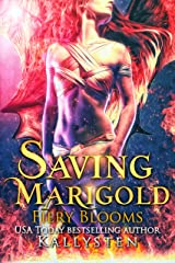 Saving Marigold: Lick of Fire (Fiery Blooms Book 3) Kindle Edition