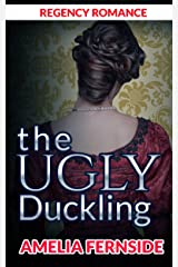 Regency Romance: The Ugly Duckling Kindle Edition