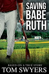 Saving Babe Ruth (Prequel to the Lawyer David Thompson Legal Thrillers Series) Kindle Edition