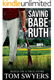 Saving Babe Ruth (Prequel to the Lawyer David Thompson Legal Thrillers Series)