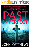 Past Imperfect: (COMPLETE AND UNABRIDGED) A heart-stopping thriller with a paranormal twist