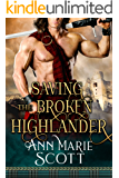 Saving The Broken Highlander: A Steamy Scottish Medieval Historical Romance