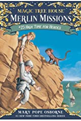 High Time for Heroes (Magic Tree House: Merlin Missions Book 23) Kindle Edition