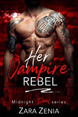 Her Vampire Rebel (Midnight Doms Book 6) Kindle Edition