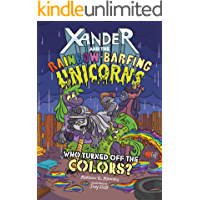 Who Turned Off the Colors? (Xander and the Rainbow-Barfing Unicorns)