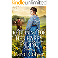 Returning For Her Happy Ending: A Historical Western Romance Book
