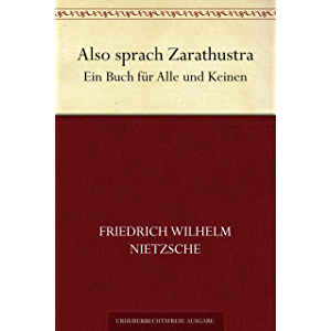 Also sprach Zarathustra - Ein Buch für Alle und Keinen (German Edition)