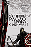 O guerreiro pagão - Crônicas saxônicas - vol. 7