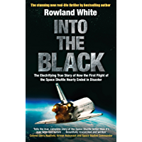 Into the Black: The electrifying true story of how the first flight of the Space Shuttle nearly ended in disaster
