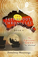The Fethafoot Chronicles: The Ancient Omen: The Arrival Kindle Edition