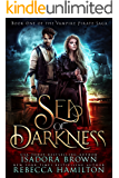 Sea of Darkness: Book 1 in The Vampire Pirate Saga