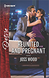 Reunited...and Pregnant: A scandalous story of passion and romance (The Ballantyne Billionaires)