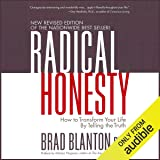Radical Honesty: How to Transform Your Life by
