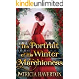 The Portrait of His Winter Marchioness: A Historical Regency Romance Novel