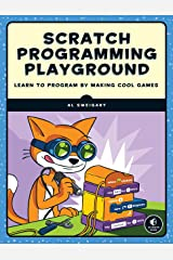 Scratch Programming Playground: Learn to Program by Making Cool Games Kindle Edition