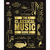 The Classical Music Book: Big Ideas Simply Explained book cover