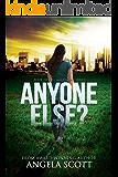 ANYONE ELSE?: (ANYONE Series Book 2) A post-apocalypic survival novel