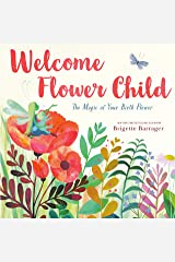 Welcome Flower Child: The Magic of Your Birth Flower Kindle Edition